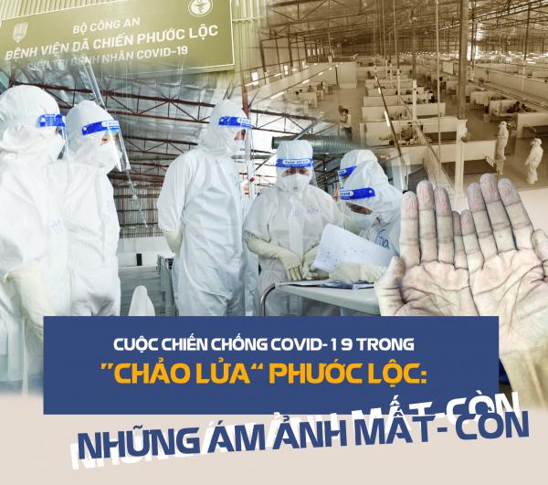 """Cuộc chiến chống COVID-19 trong """"chảo lửa"""" Phước Lộc: Những ám ảnh MẤT - CÒN -0"""